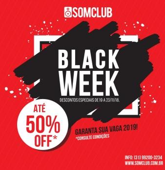 BLACK WEEK SOMCLUB – Descontos especiais de 19 a 23/11/2018!