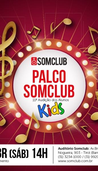 Palco Somclub Kids – 11ª Audição dos alunos- copy